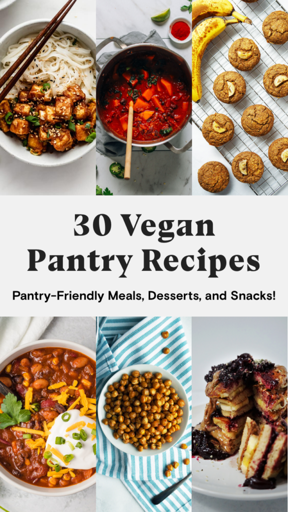 30 vegan pantry recipes: pantry-friendly plant-based meals, desserts, and snacks.