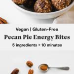 Easy vegan and gluten-free pecan pie energy bites recipe by Daughter of Seitan.